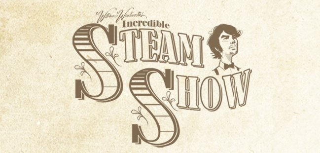 William Wentworth&#39;s Incredible Steam Show