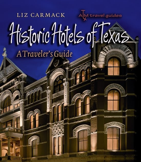 Texas a m university press historic hotels author helps for Small historic hotels