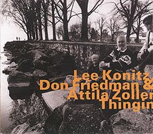 Lee Konitz, Don Friedman & Attila Zoller / Thingin