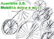 Aperitivo 2.0 - Mobilità dolce, ciclo eco turismo e il web - 25 febbraio 2010