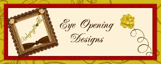 Eye Opening Designs