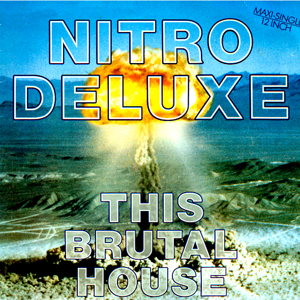 Nitro Deluxe This Brutal House Remix