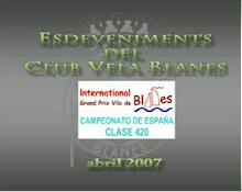 ESDEVENIMENTS DEL CLUB VELA BLANES - CAMPIONAT D'ESPANYA 420 - ABRIL 2007