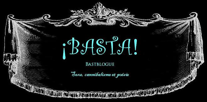 BASTA! Bast