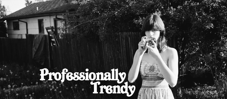 Professionally Trendy
