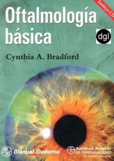 Oftalmología Básica   Cynthia A. Bradford