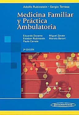 Medicina familiar y práctica ambulatoria por Adolfo Rubinstein y Sergio Terrasa