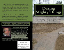 Daring Mighty Things-- The Simplest Way to Start Your First (or Next) New Business.