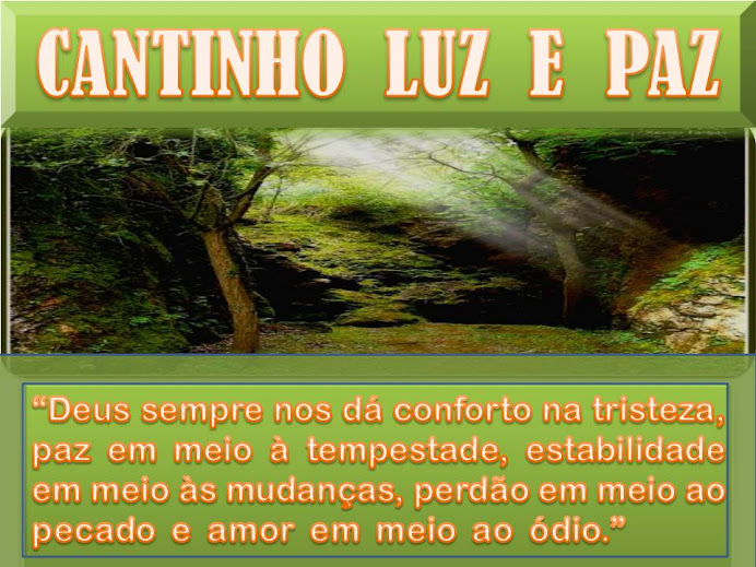 CANTINHO DA LUZ E PAZ