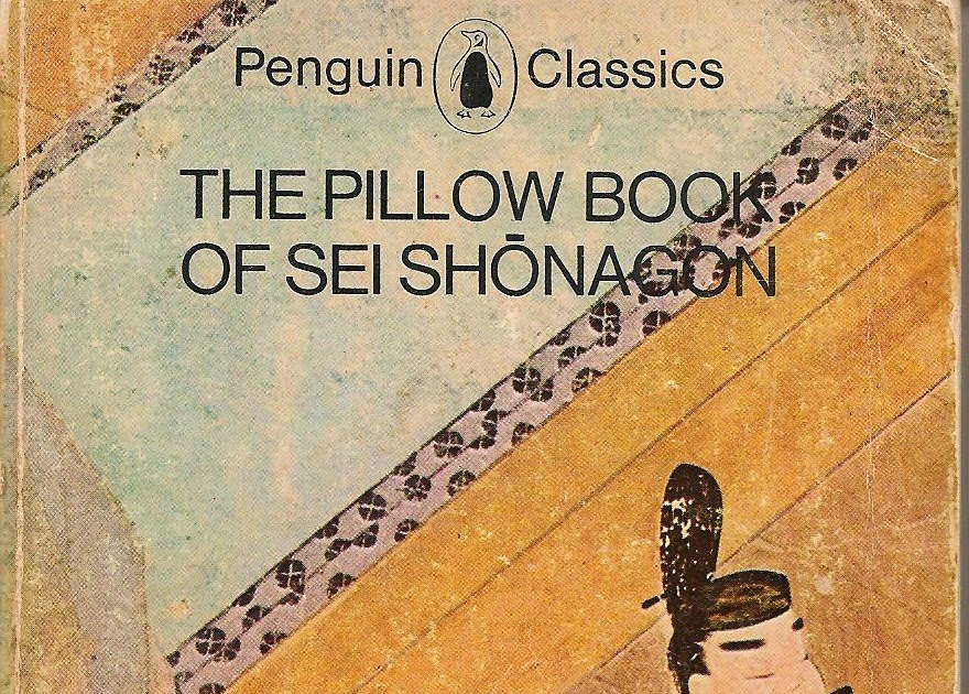 an analysis of lady sei shonagons book hateful things The pillow book of sei sh¯onagon, translated [from the japanese] and edited by ivan morris by sei shōnagon - sections 13-24 summary and analysis.