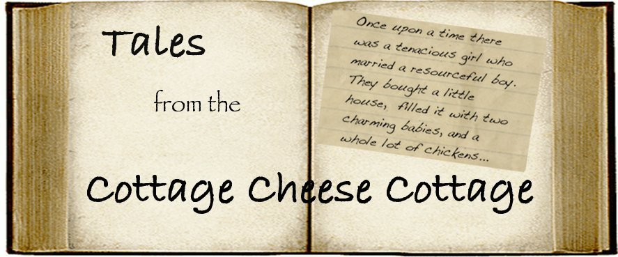 Tales from the Cottage Cheese Cottage