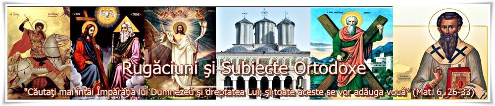 Rugăciuni şi Subiecte Ortodoxe