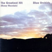 Blue Orchids - The greatest hit (Money mountain)