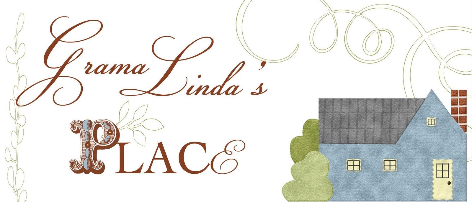 Grama Linda's Place