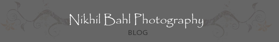 Nikhil Bahl Photography Blog