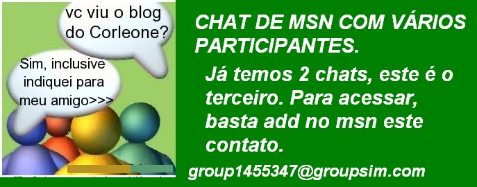 ADICIONE O CHAT DOS AGENTES NO MSN - group1349383@groupsim.com