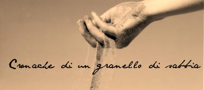 Cronache di un granello di sabbia
