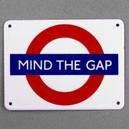 Mind The Gap - Underground London
