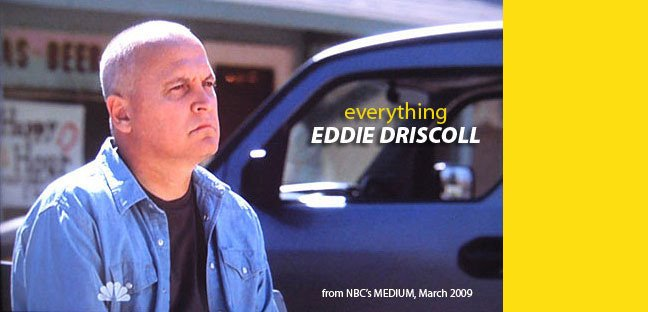 Everything Eddie Driscoll