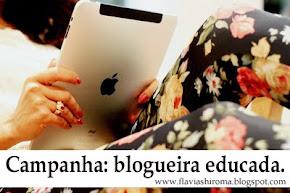 """campanha """"blogueira educada"""""""