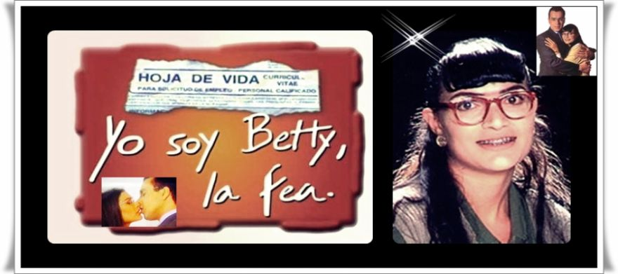 YO SOY BETTY LA FEA (COLOMBIANA)
