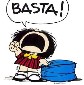 http://4.bp.blogspot.com/_0Bp-3Afe03k/TO6GLS8XflI/AAAAAAAAACk/gMj0Qj2aAPc/s1600/Mafalda_basta.jpg