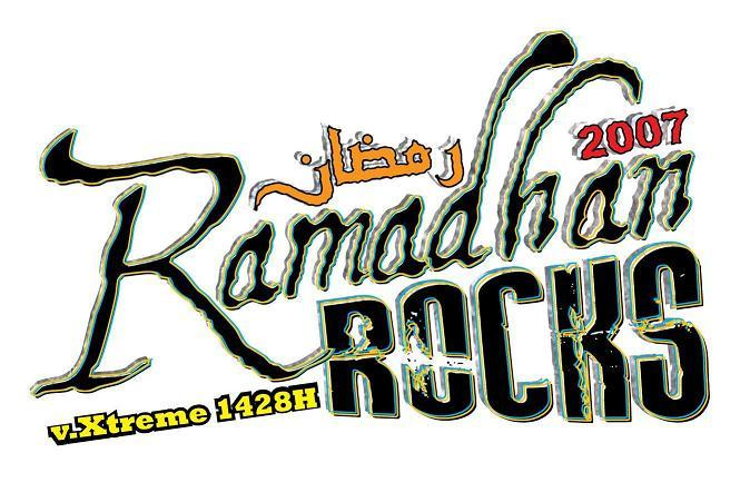 ~~ Ramadhan Rocks 2007: V. Xtreme 1428! Rock On! ~~
