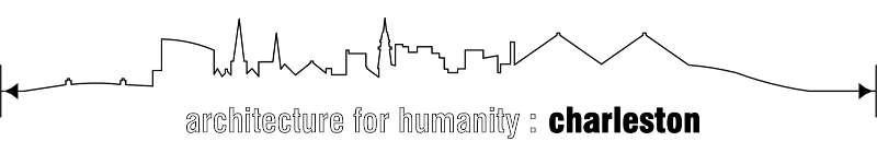 architecture for humanity  |  charleston