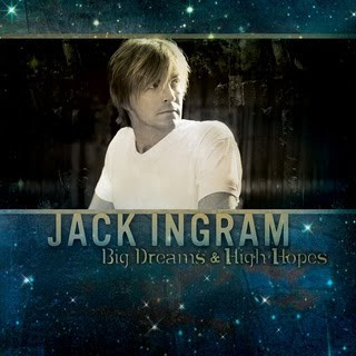 That Nashville Sound CD Reviews Jack Ingram Big Dreams High Hopes