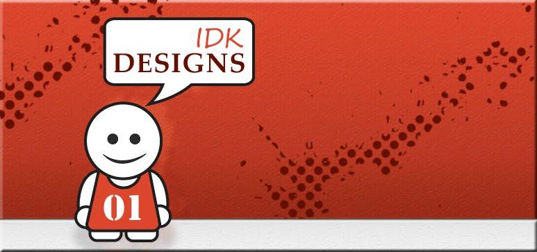 IDK Designs