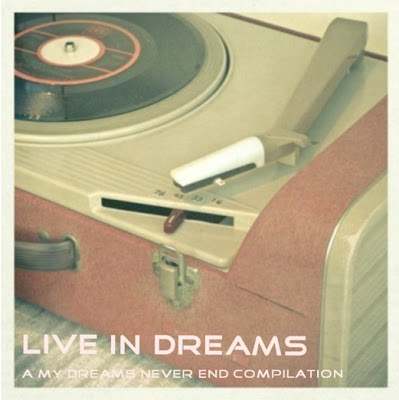 My Dreams Never End: VA - Live In Dreams (2010) (Homemade Compilation)