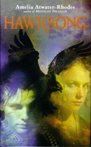 HAWKSONG Amelia Atwater- Rhodes (2004) PB ~Book 1 of The Kiesha'ra~