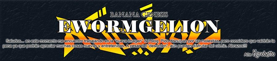 Banana Génesis EWORMGELION