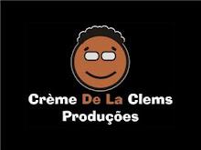 Crème De La Clems Produções