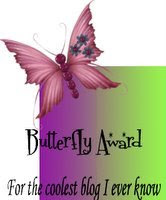 Butterfly Award: for the coolest blog I ever know