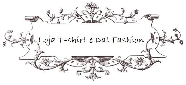 Loja T-shirt e Dal Fashion