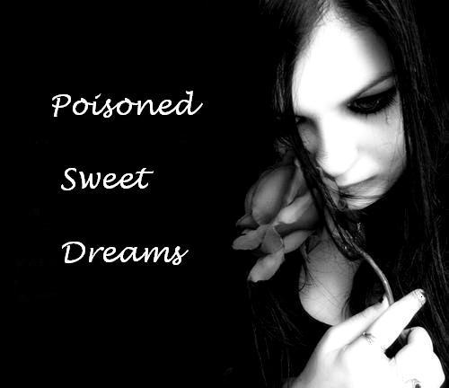 Poisoned Sweet Dreams