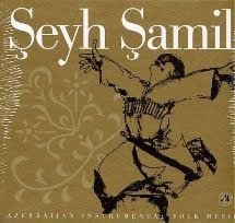 Şeyh Şamil - Azerbaycan Instrumental Folk Music 2004