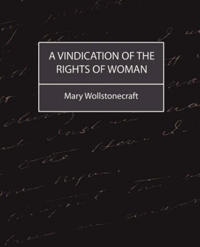 labor injustices of men and women in society in a vindication of the rights of women a book by mary