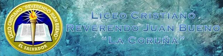 "Liceo Cristiano Reverendo Juan Bueno ""La Coruña"""