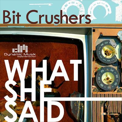 Bit Crushers - What She Said