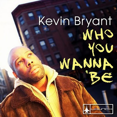 Kevin BRYANT- Who You Wanna Be (DJ Dove & Bob Sinclar mixes)