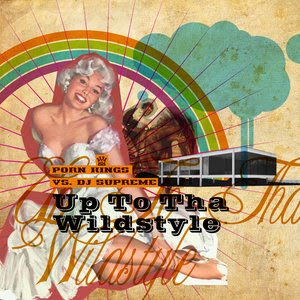 Porn Kings Vs DJ Supreme - Up To Tha Wildstyle (zippyshare free downloading)