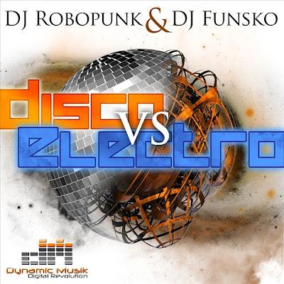 DJ FUNSKO/DJ ROBOPHUNK - Disco vs Electro