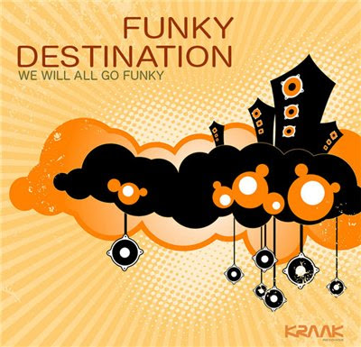 Dirty house music funky destination we will all go funky for Funky house songs