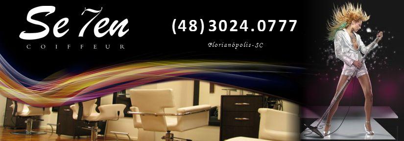 Seven Coiffeur - (48) 3024.0777- 98479 8694