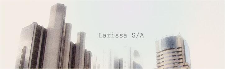 LARISSA S/A