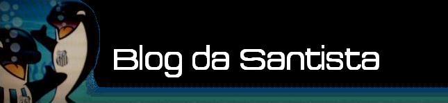 .: Blog da Santista :.