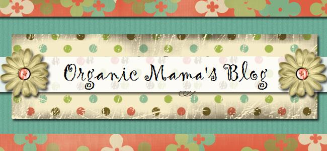 Organic Mama&#39;s Blog