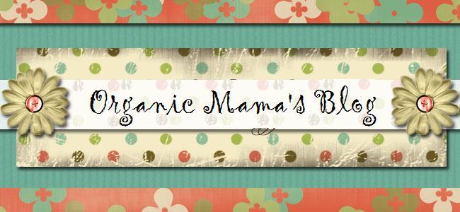 Organic Mama's Blog
